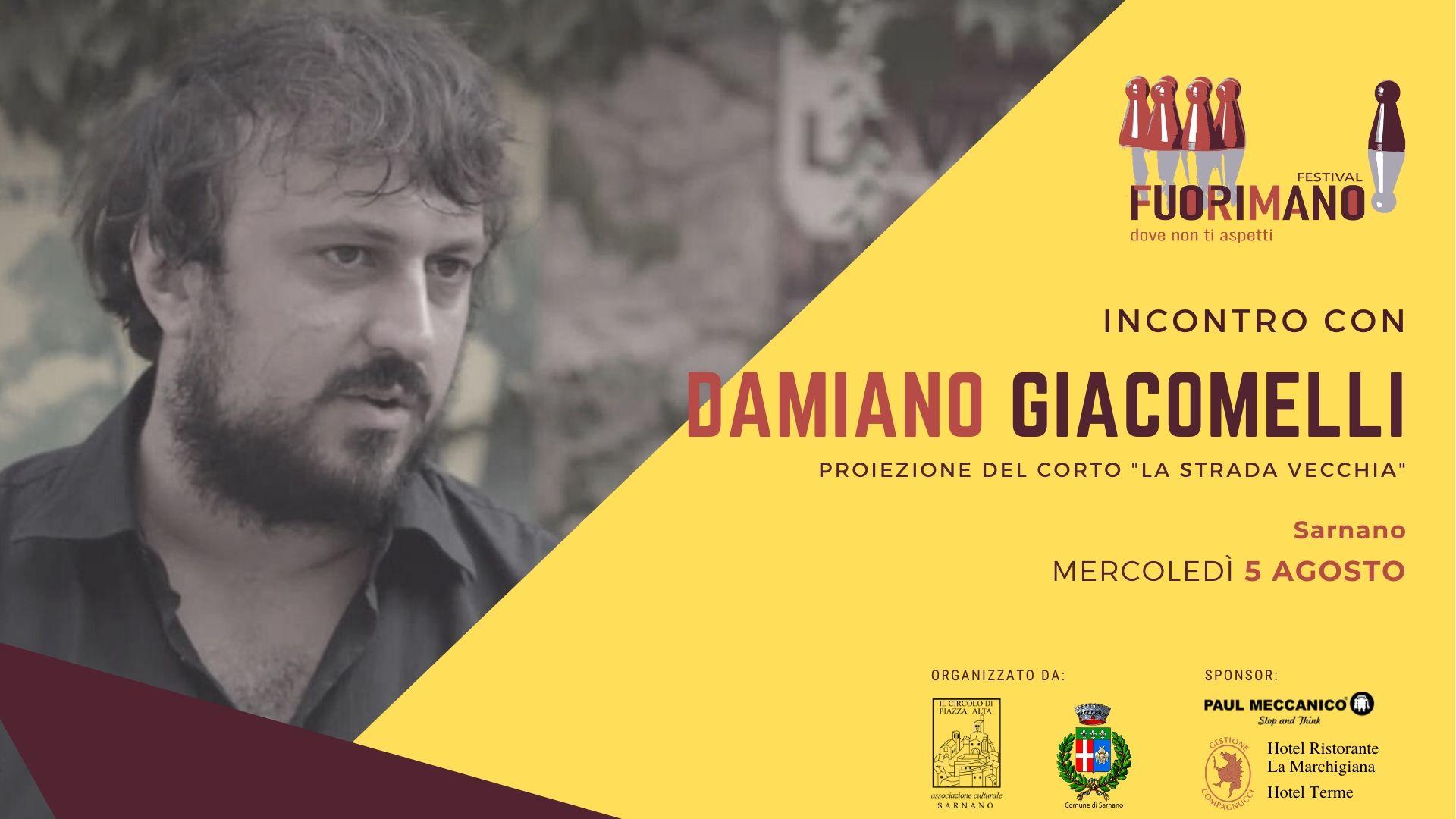 Proiezione del corto La Strada Vecchia - 5 agosto - Giorgio Montanini -30 luglio - Reading poetico con Franco Arminio - 28 luglio - Sarnano - FuoriMano Festival