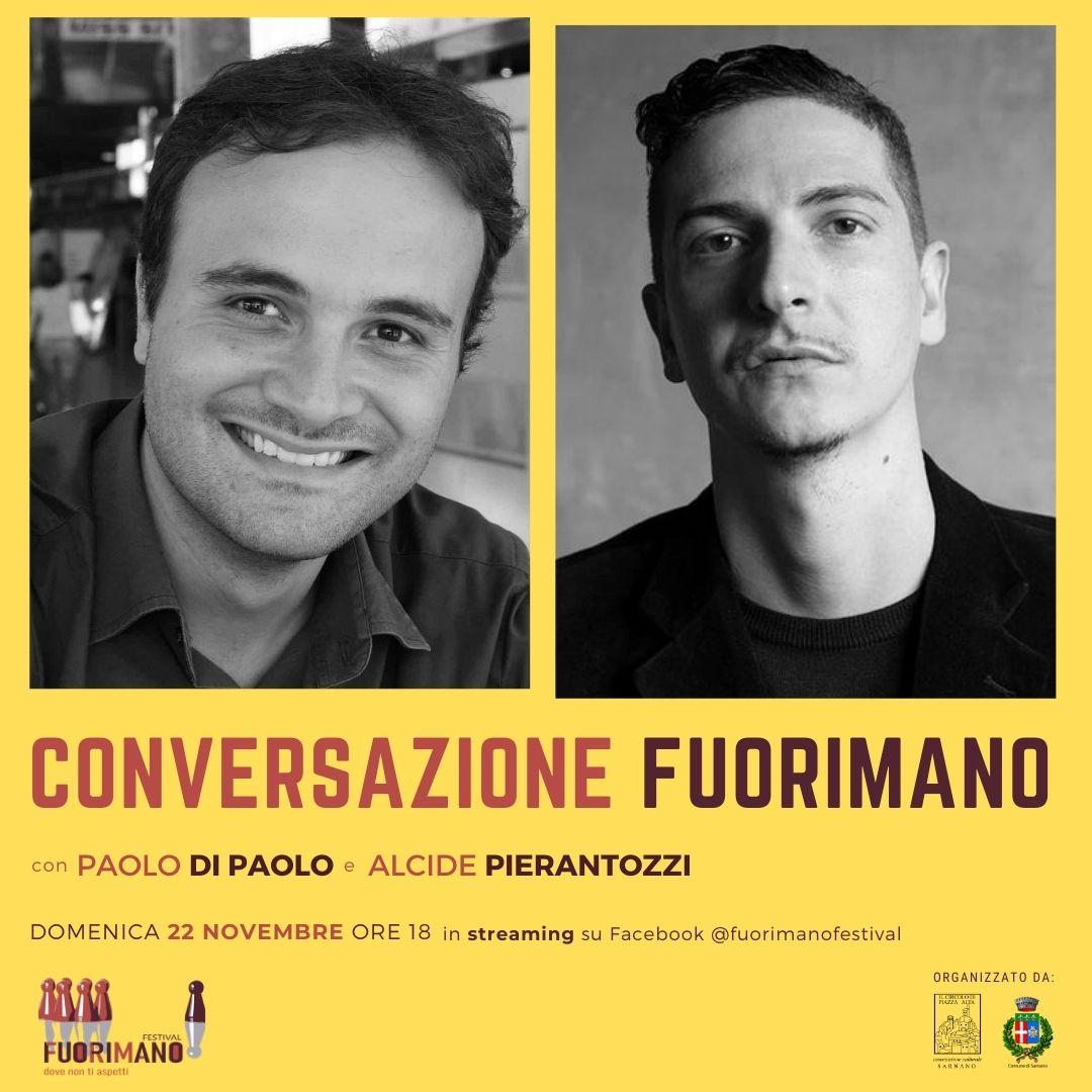 Conversazione FuoriMano con Paolo di Paolo e Alcide Pierantozzi - Evento Online